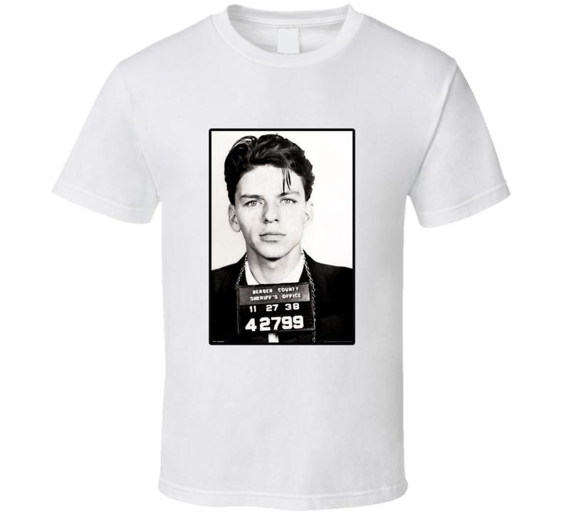 Frank Sinatra Celebrity Mug Shot Police New York 1938 T Shirt