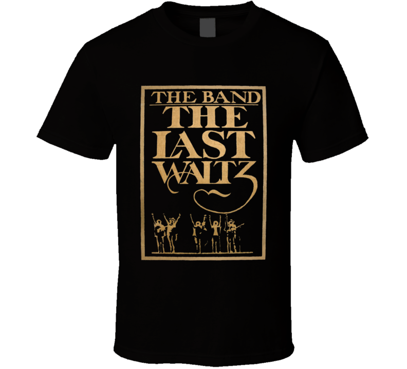 The Band The Last Waltz T Shirt