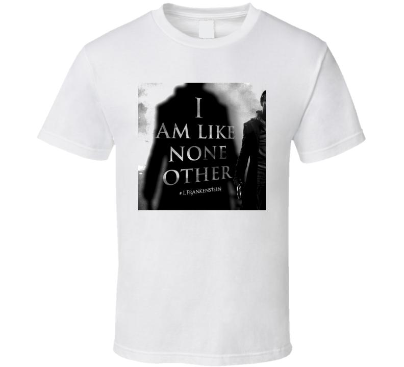 I Frankenstein Like None Other T Shirt