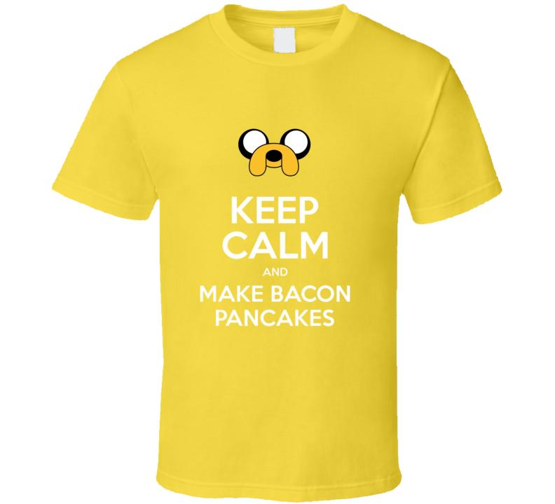 Keep Calm and Make Bacon Pancake T Shirt