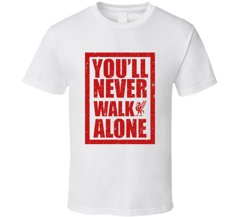 You'll Never Walk Alone LV723 T Shirt