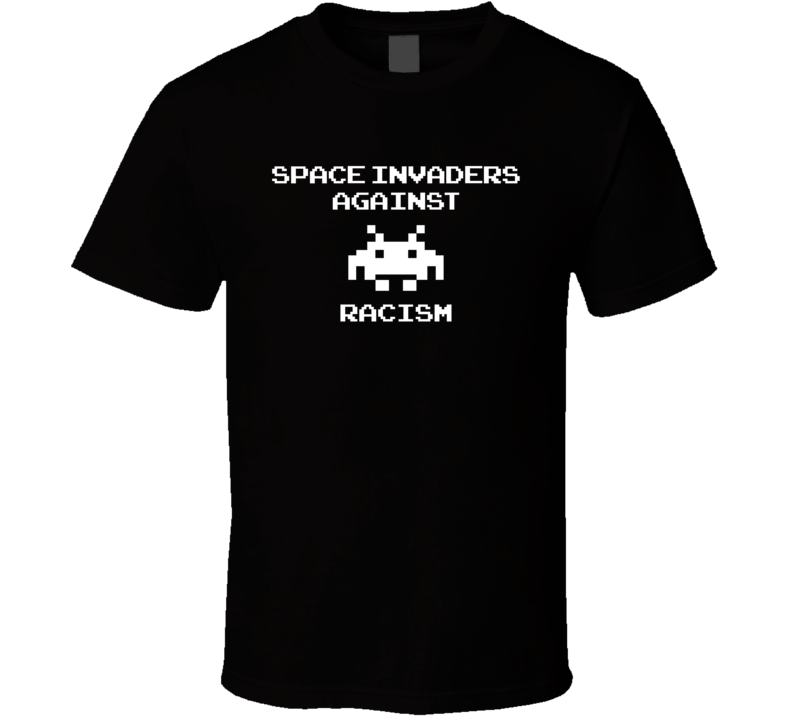 Space Invader Against Racism T Shirt