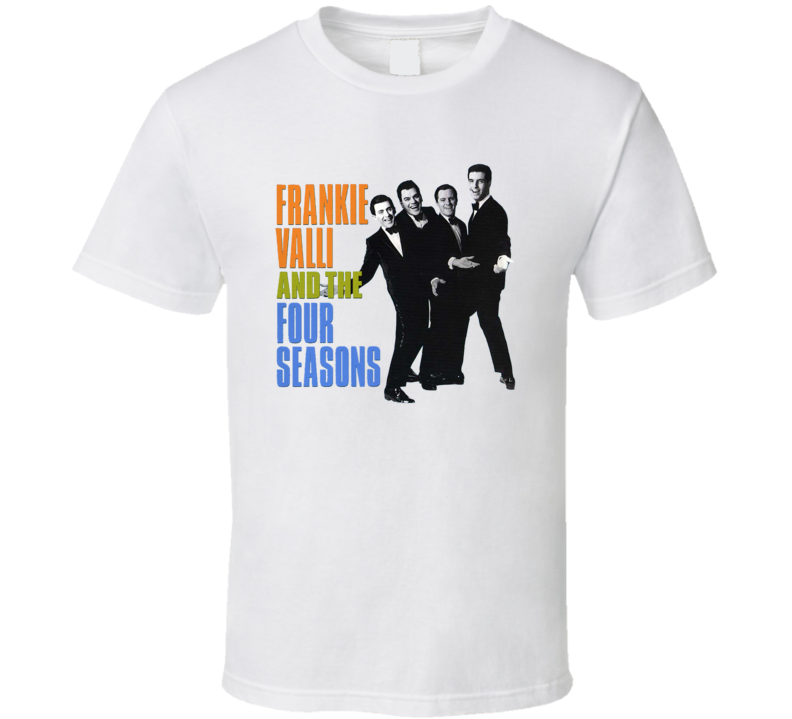 Frankie Valli and The Four Seasons T Shirt
