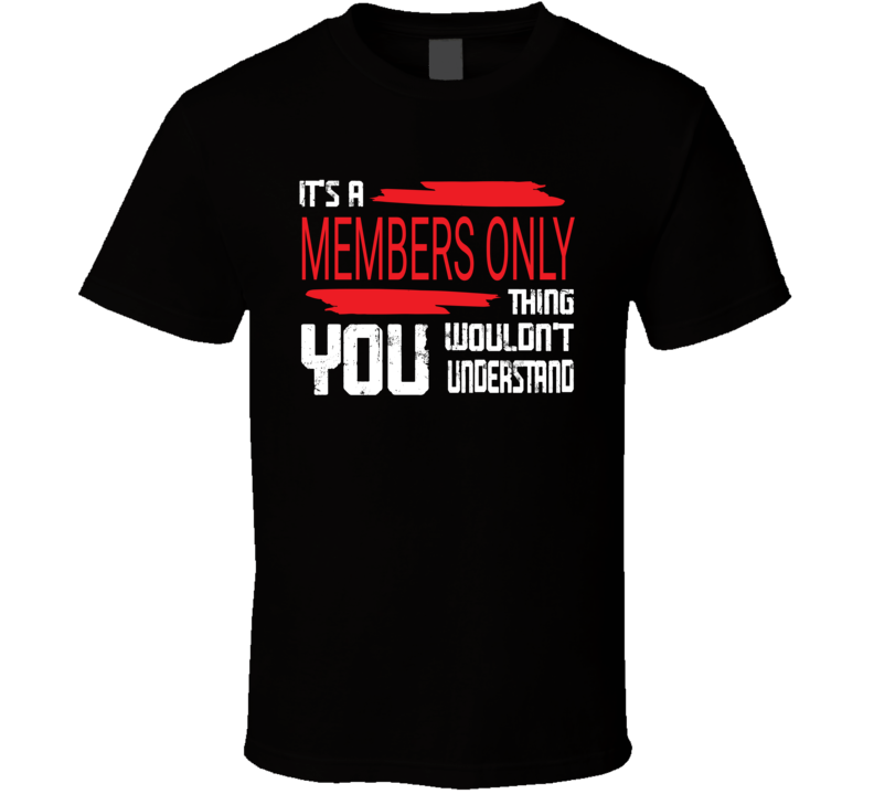 Members Only T Shirt