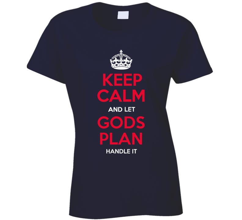 Gods Plan Ladies T Shirt