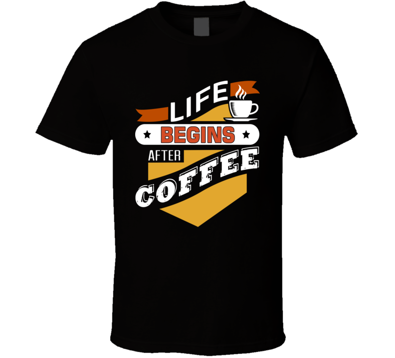 Begin Coffee T Shirt