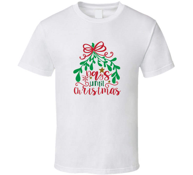 Days Until Christmas - Christmas T Shirt