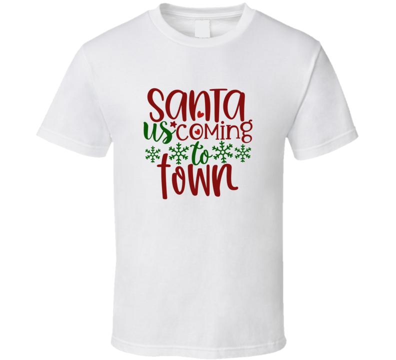 Santa Us Coming To-01 T Shirt