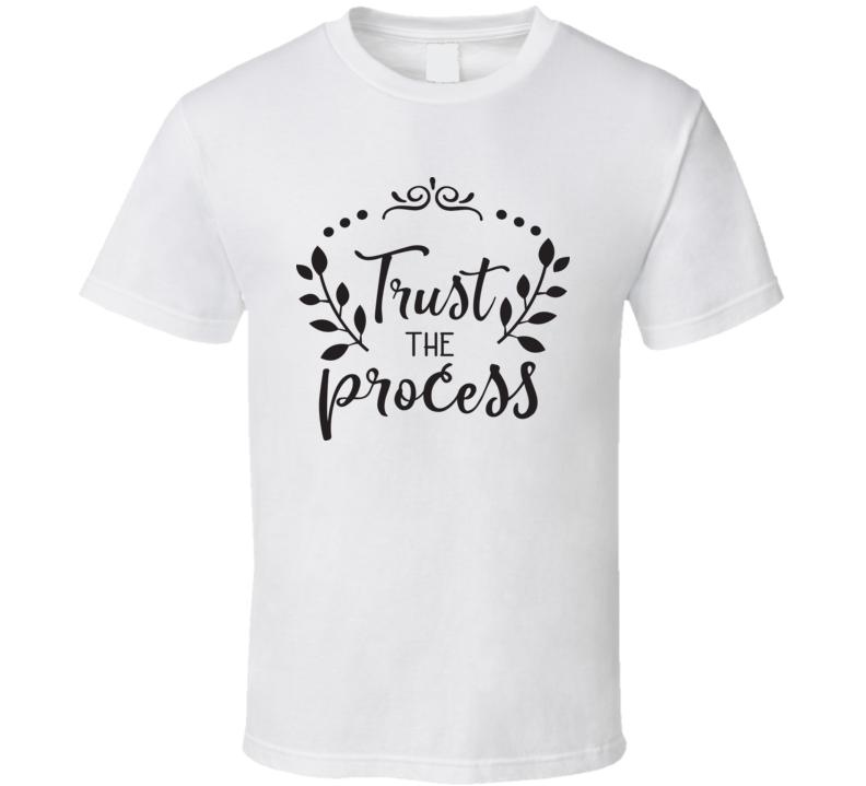 Trust The Process T Shirt