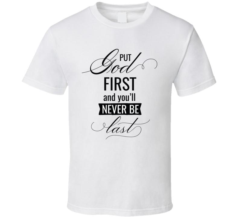 Put God First T Shirt