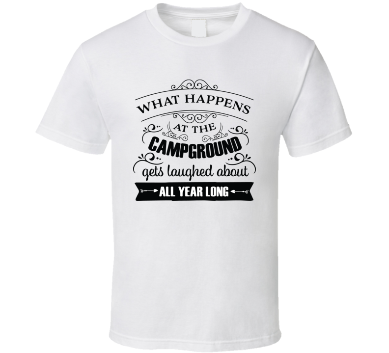 What Happens At The Campground T Shirt