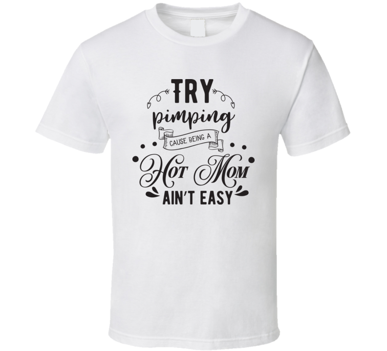 Try Pimping T Shirt