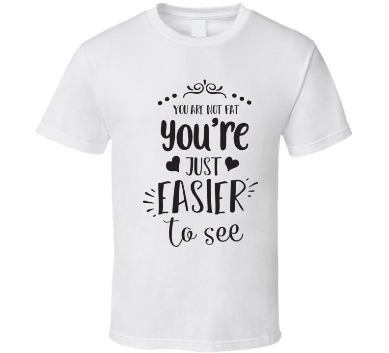 You're Not Fat T Shirt