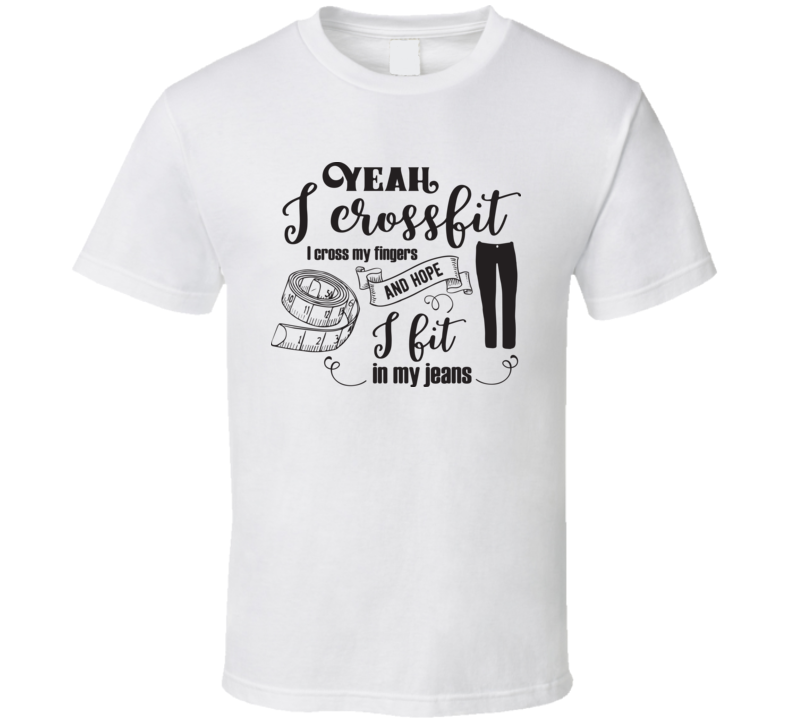 Yeah I Crossfit T Shirt