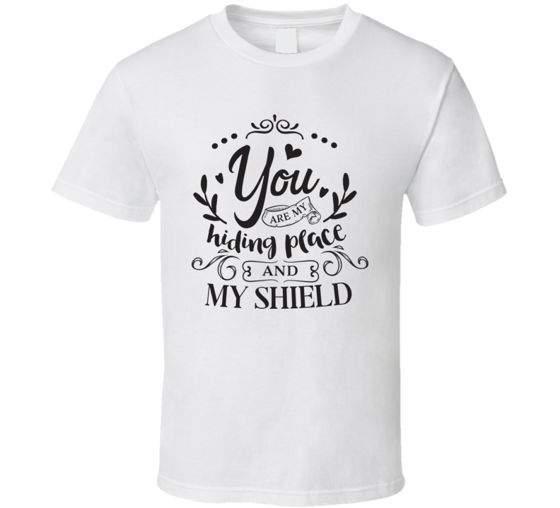 You Are My Shield T Shirt