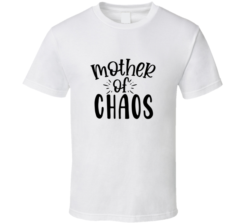 Mother Of Chaos T Shirt