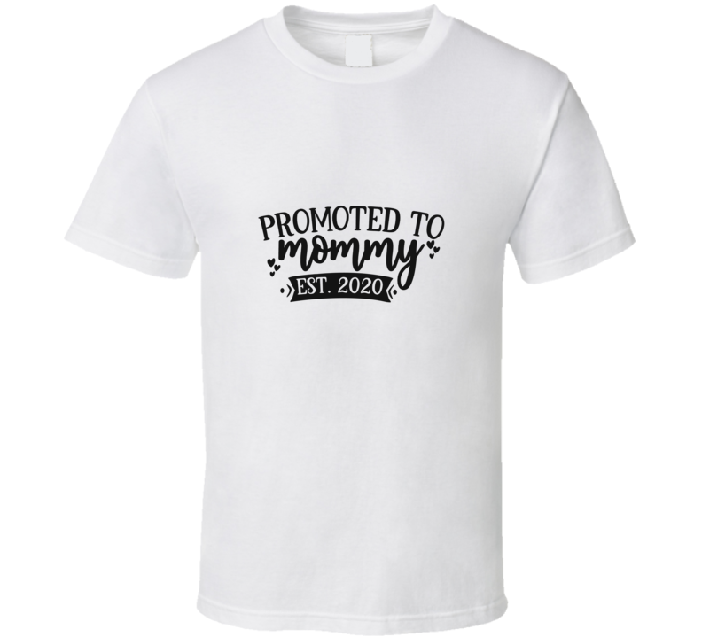 Promoted To Mommy Est.2020 T Shirt