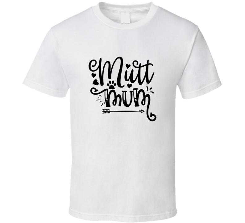 Mutt Mum T Shirt