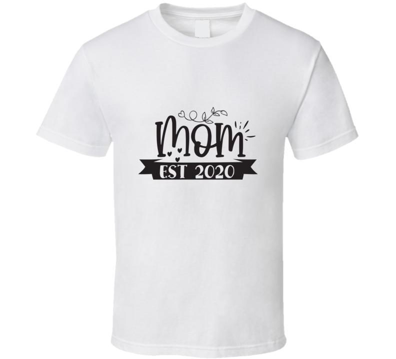Mom Est 2020 T Shirt
