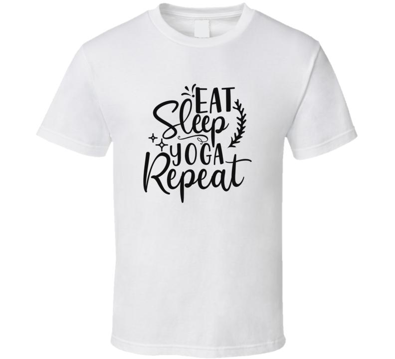 Eat Sleep Yoga Repeat T Shirt