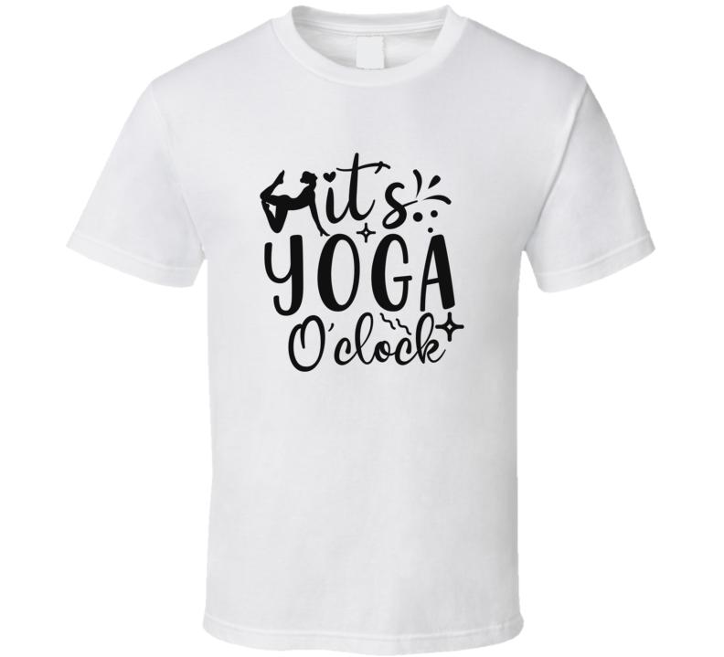 It's Yoga O'clock T Shirt