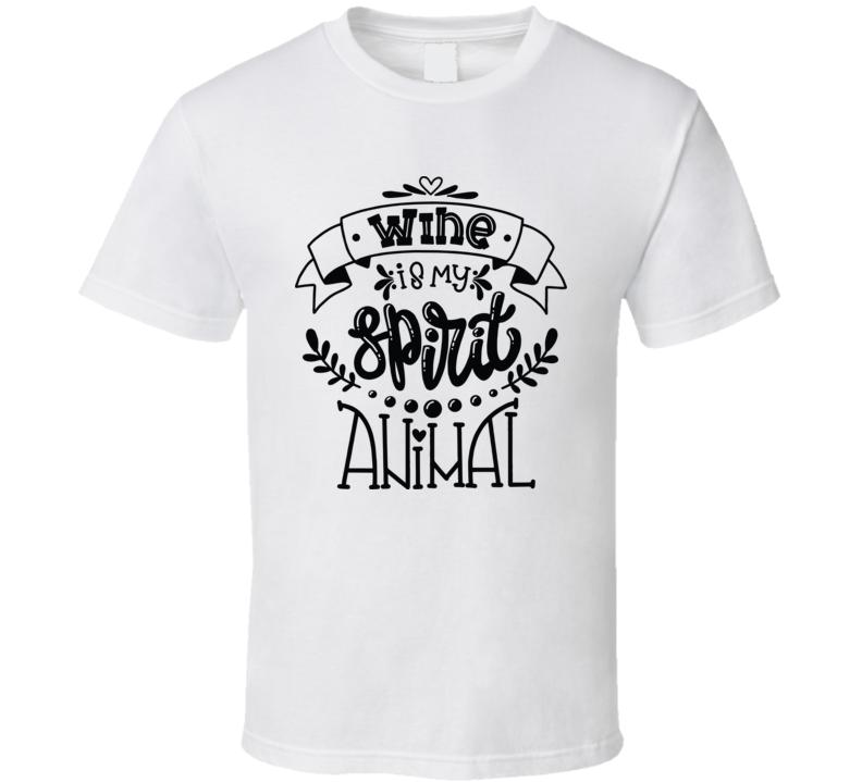 Wine Is My Spirit Animal T Shirt