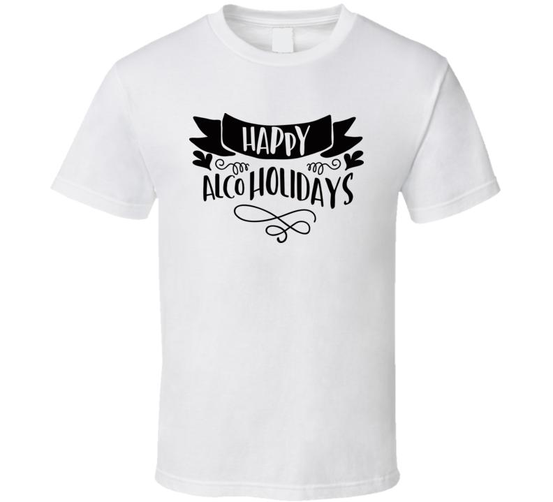 Happy Alcoholidays T Shirt
