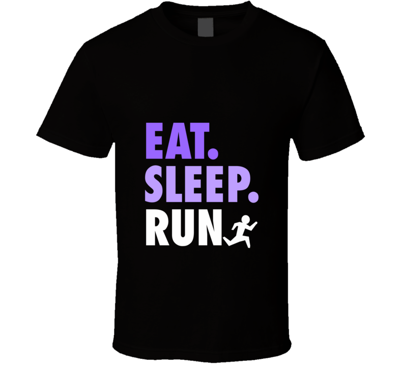 Eat, Sleep, Run Fitness T-Shir
