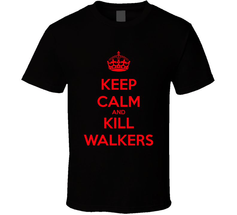 Keep Calm and Kill Walkers Zombie T Shirt