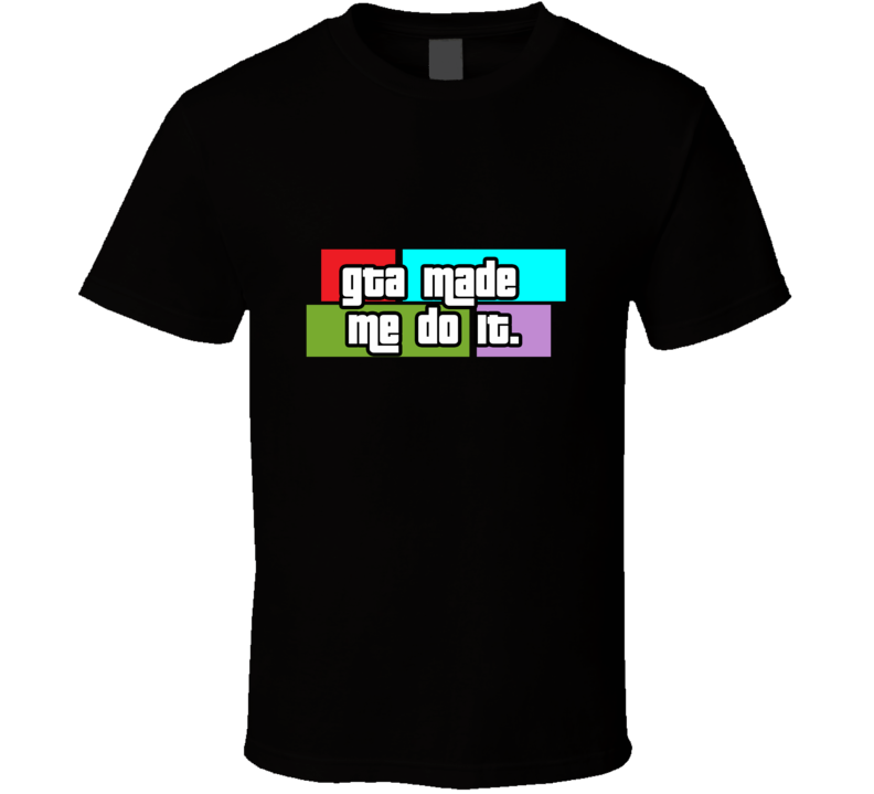 GTA Made Me Do It Funny Auto Video Game X-Box Playstation T Shirt
