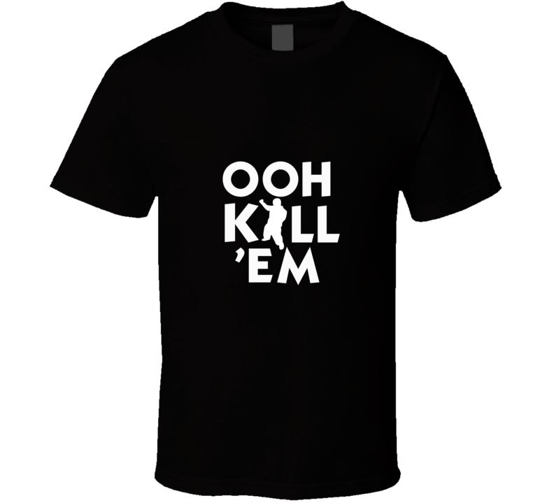 Ooh Kill 'Em Cousin Terio Funny Vine  T Shirt