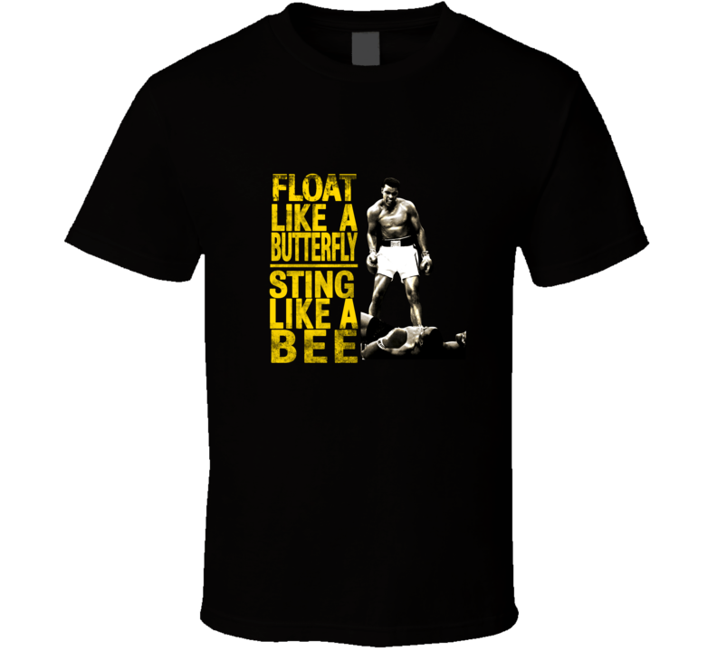 Float Like a Butterfly Sting Like a Bee Muhammad Ali Boxing Legend  T Shirt