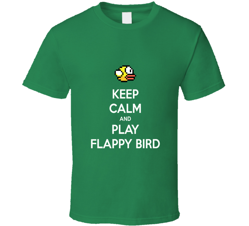 Keep Calm and Play Flappy Bird iPhone App Game  T Shirt