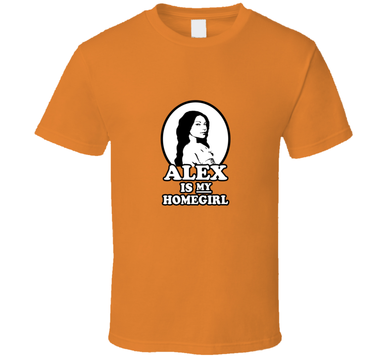 Alex Vause is my Homegirl Orange is the New Black OITNB TV Show T Shirt