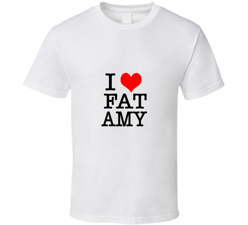 I Heart Fat Amy Pitch Perfect Funny Movie Rebel Wilson  T Shirt