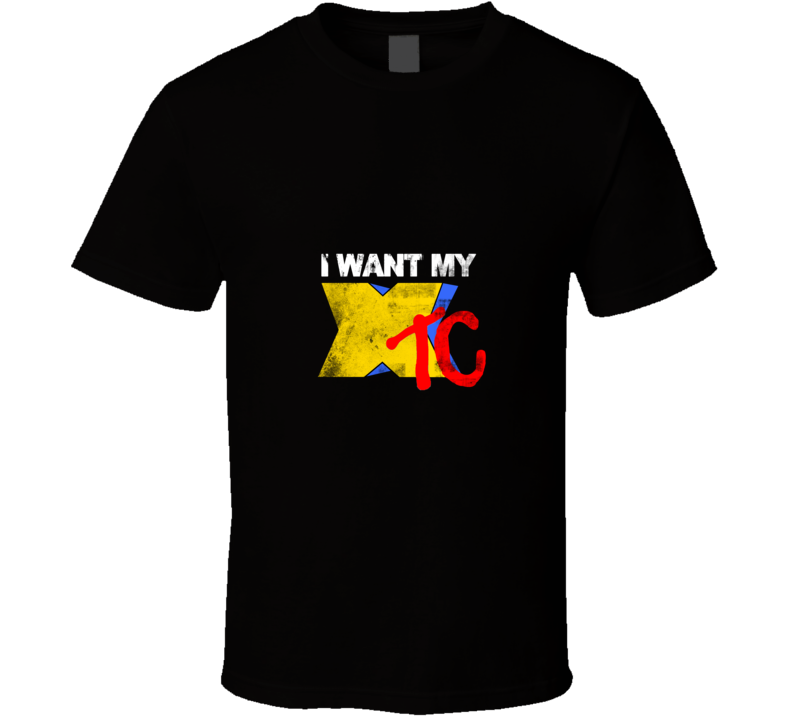 I Want My XTC  Retro Music Parody T Shirt
