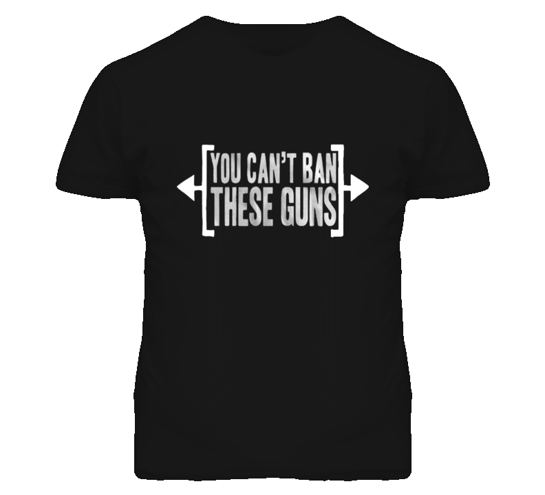 You Can't Ban These Guns Funny Muscle Exercise Gym T Shirt
