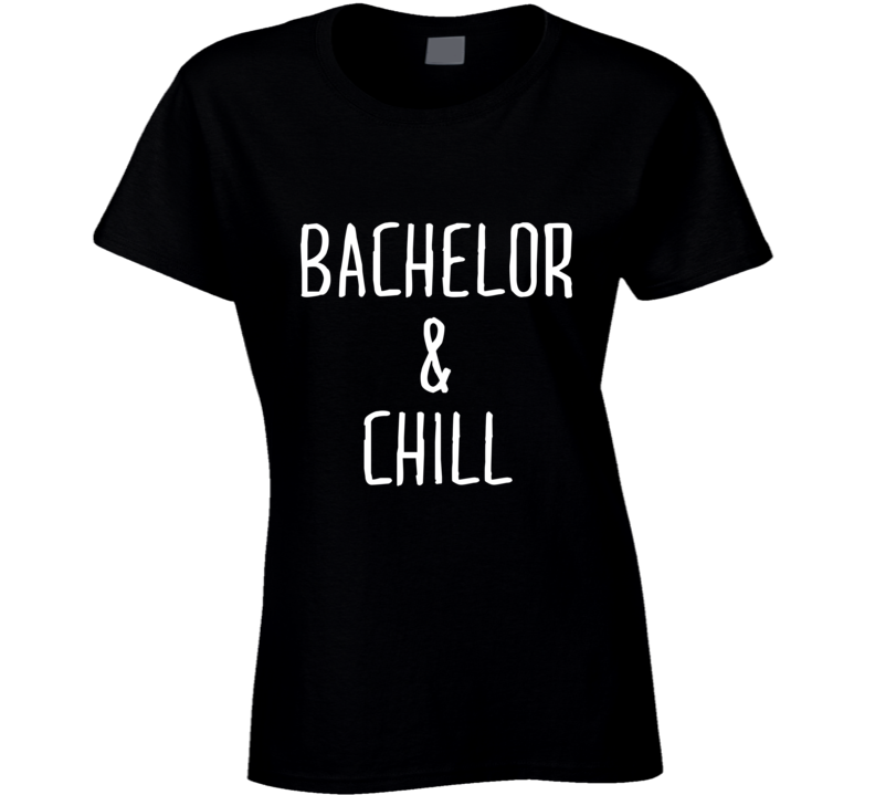 Bachelor and Chill TV Romantic Rose Ceremony Bachelorette T Shirt