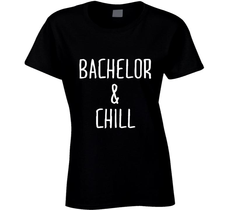 Bachelor and Chill TV Romantic Rose Ceremony Bachelorette T Shirt