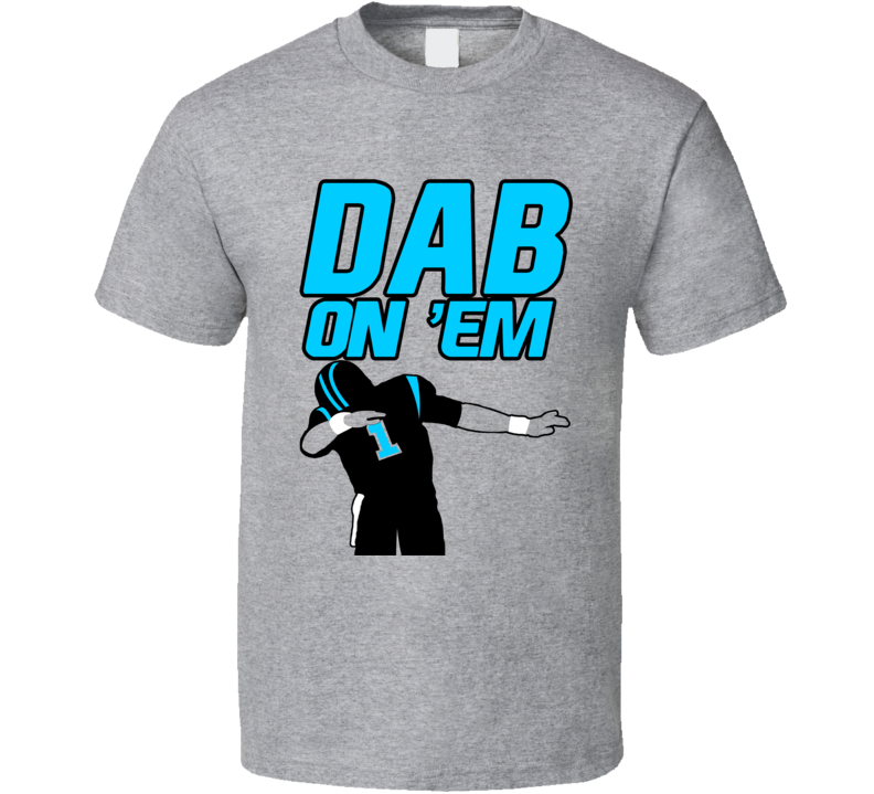 Dab On 'Em Cam Newton Football Superbowl Funny T Shirt