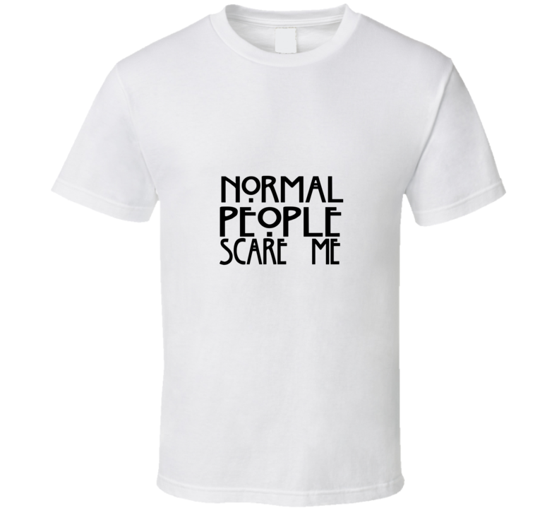 Normal People Scare Me American Horror Story Coven Tv T Shirt