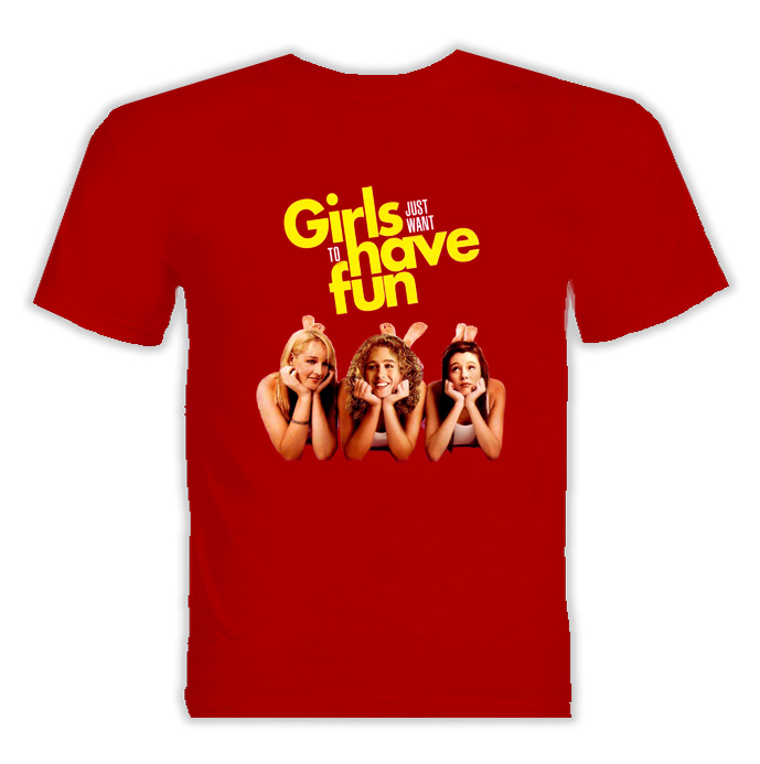Girls Just Wanna Have Fun Movie T Shirt