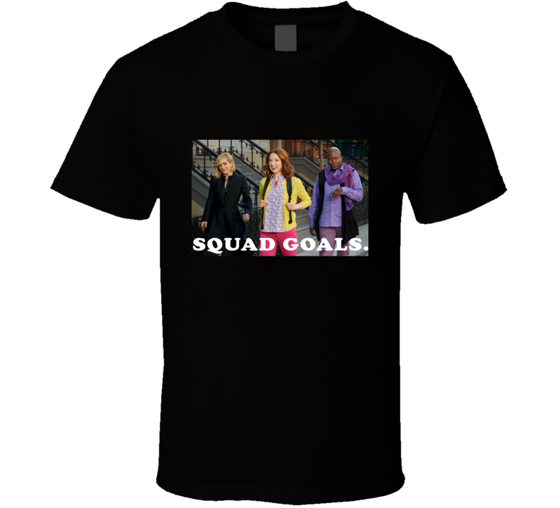 Squad Goals, Unbreakable Kimmy Schmidt Funny Comedy TV T Shirt