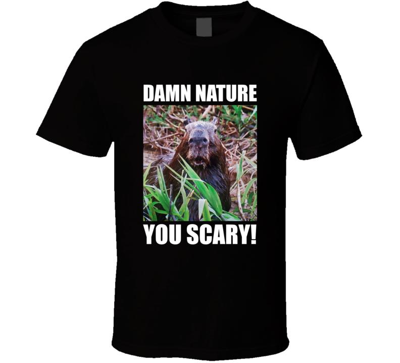 Damn Nature You Scary! Shocked Capybara Planet Earth Funny Meme T Shirt