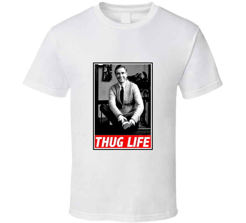Thug Life Mr. Rogers Funny Retro TV T Shirt