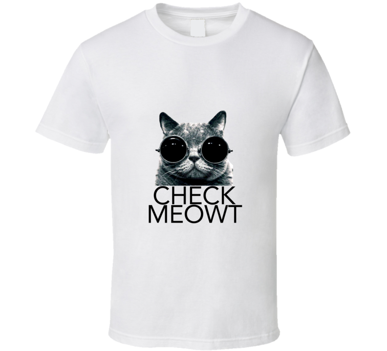 Check Meowt Funny Cat with Sunglasses Flirting  T Shirt