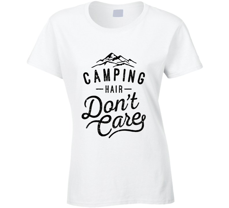 Camping Hair Don't Care Funny Vacation T Shirt