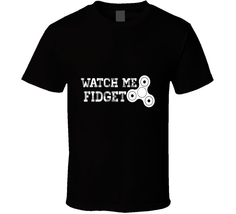 Watch Me Fidget Spinner Novelty Cool Kids Toy ADHD T Shirt