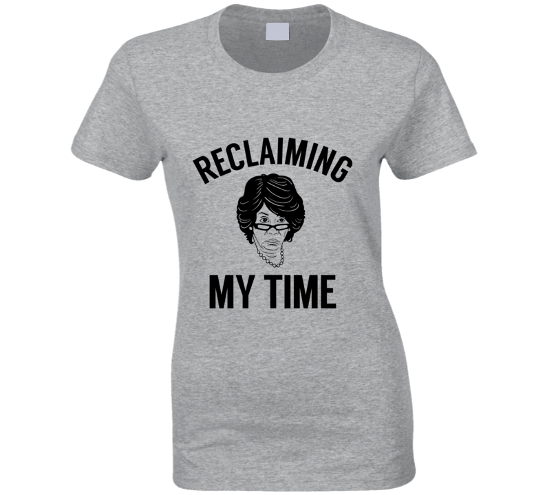 Reclaiming My Time Maxine Waters Congress Protest Not My President Political T Shirt