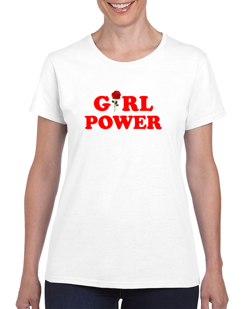 Girl Power Rose Feminism Ladies Quote T Shirt